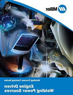 Engine Driven Welding Power Sources: Welding Process Trainin